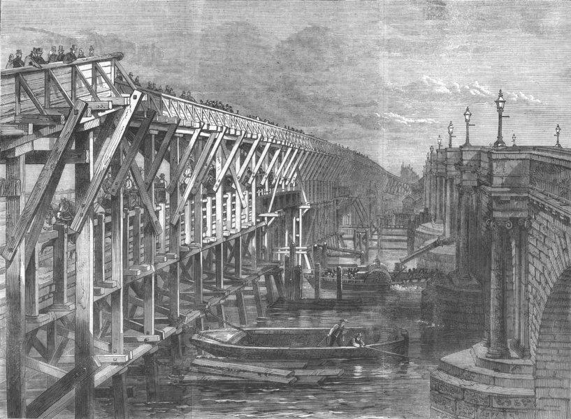 Associate Product LONDON. Temporary Bridge over Thames at Blackfriars, antique print, 1864