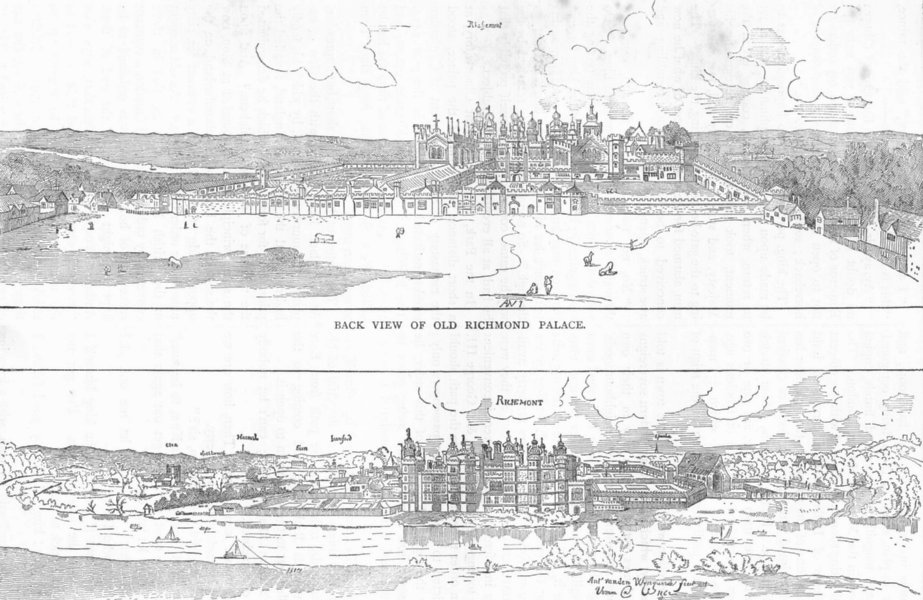 OLD RICHMOND PALACE. Back view & view from the river (den Wyngaerde, 1562) 1888