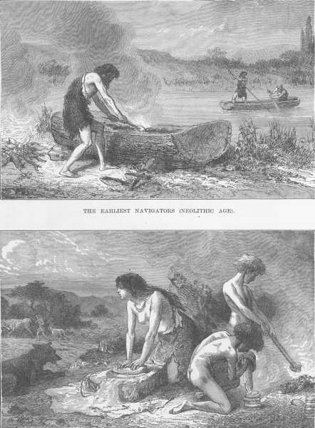 Associate Product NEOLITHIC. The earliest navigators; Bread-making in the Neolithic Age 1893