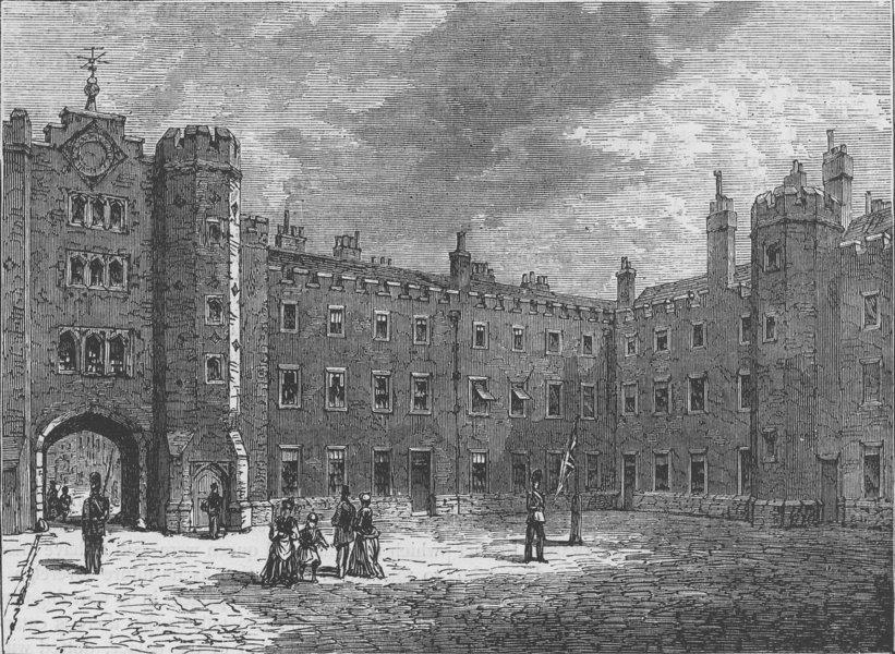 Associate Product ST.JAMES'S PALACE. Court-yard of St.James's Palace, 1875. London c1880 print