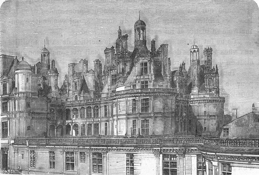 Associate Product LOIR-ET-CHER. Chambord. Chateau de Chambord, aile de Henri II 1880 old print
