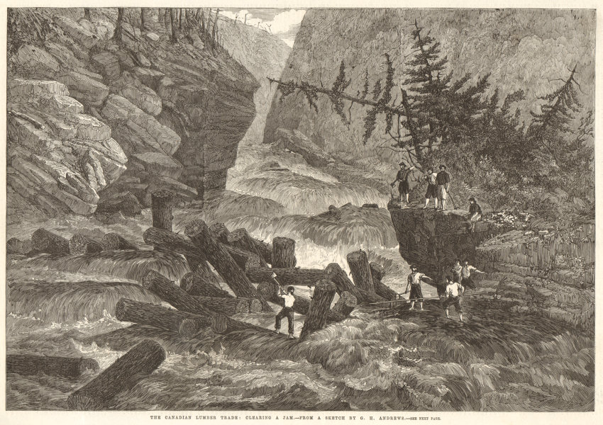 Associate Product The Canadian lumber trade: clearing a jam - from a sketch by G. H. Andrews 1863