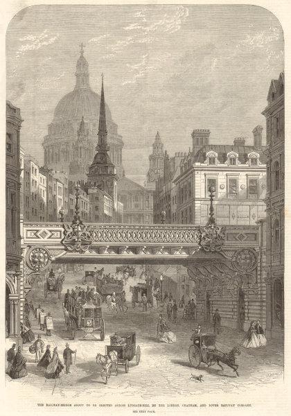 Associate Product Ludgate Hill railway bridge. London, Chatham & Dover Railway Company 1863