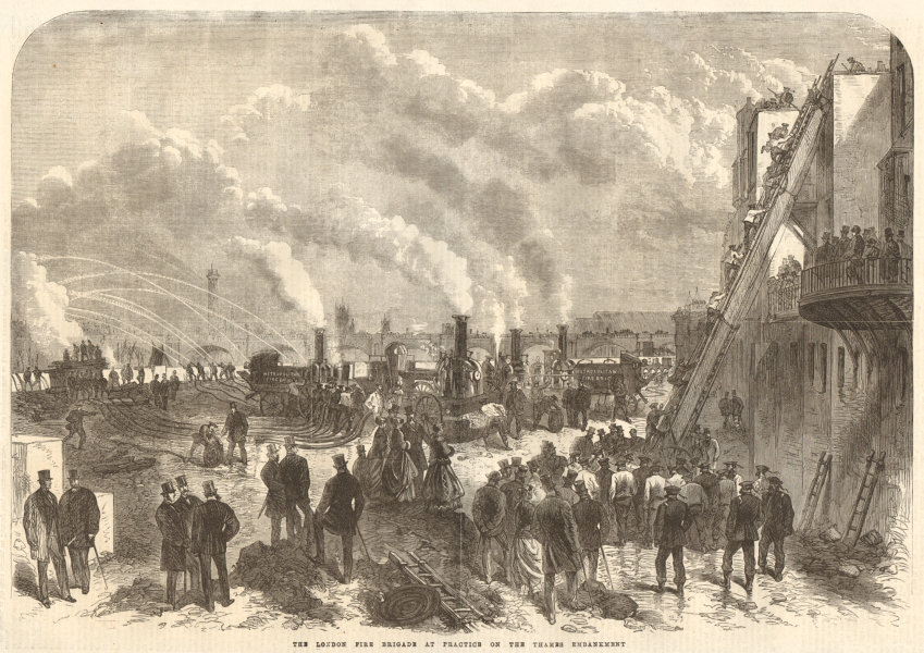 Associate Product The London Fire Brigade at practice on the Thames Embankment. Trades 1868