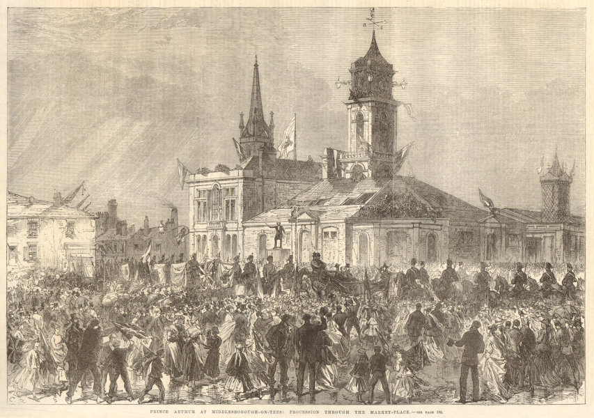 Associate Product Prince Arthur at Middlesbrough-on-Tees. The market-place. Yorkshire 1868