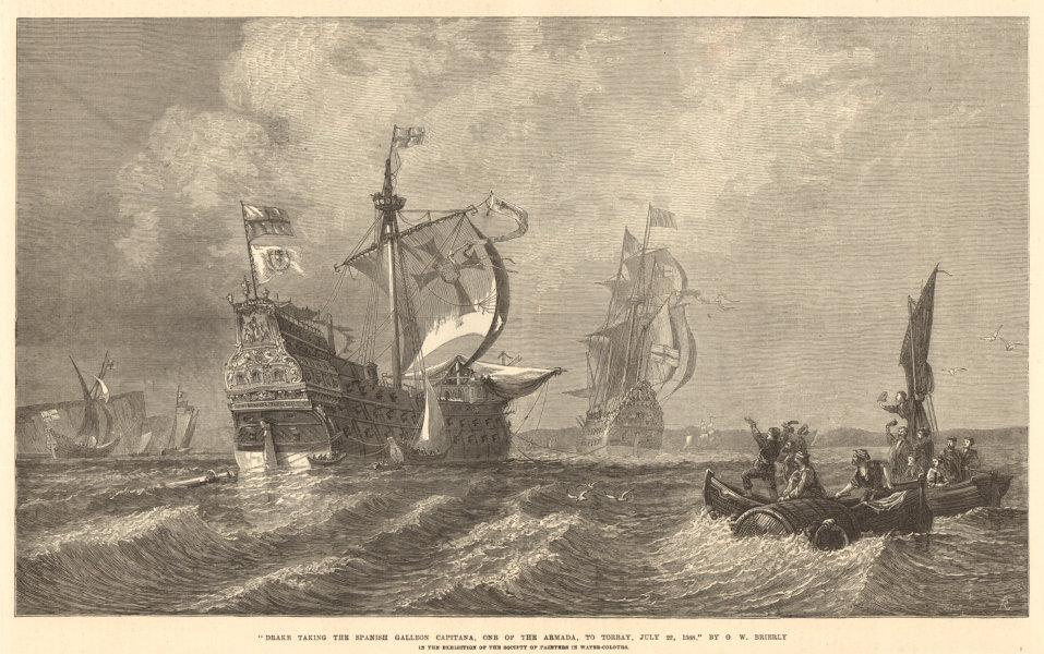 Associate Product 1588 Spanish Armada. Drake taking the galleon Capitana to Torbay. Brierly 1872