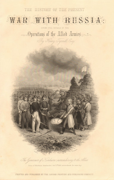 Associate Product CRIMEAN WAR. Kinburnska Governor surrendering to the Allies. Title page 1860
