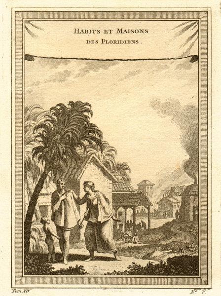 Associate Product 'Habits et Maisons des Floridiens'. Floridian dress & houses. Florida 1757