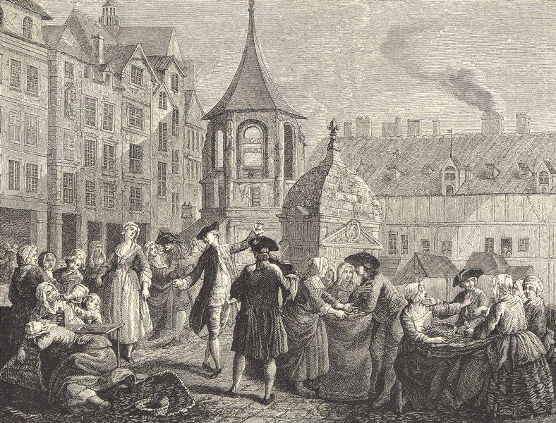 Associate Product 18TH CENTURY FRANCE. Paris. The Marche des Innocents; after Jeaurat 1876 print