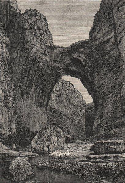 Natural Arch of Constantine/Qasentina, Oued Rhumel/Rummel Gorge. Algeria 1885
