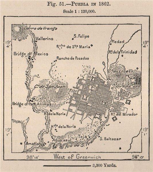Associate Product Puebla de Los Angeles in 1862. Mexico 1885 old antique vintage map plan chart