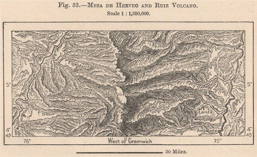 Associate Product Mesa de Herveo & El Ruiz Volcano. Los Nevados. Honda. Colombia 1885 old map