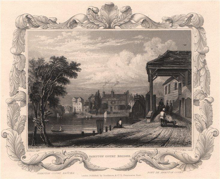 Associate Product 'Hampton Court Bridge'. London. Decorative view by William TOMBLESON 1835