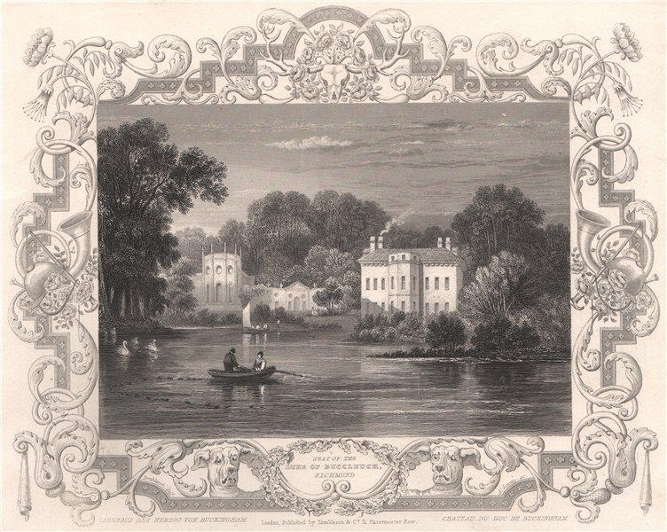 Associate Product 'Duke of Buccleuch's seat, Richmond'. Sudbrook Park, Petersham. TOMBLESON 1835