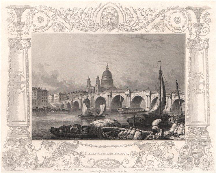 Associate Product 'Black Friars Bridge'. London. Decorative view by William TOMBLESON 1835 print
