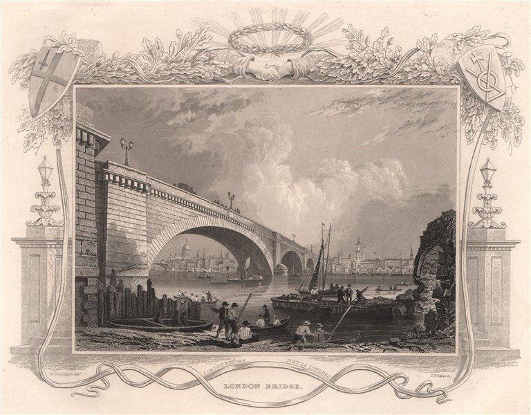 Associate Product 'London Bridge'. Decorative view by William TOMBLESON 1835 old antique print
