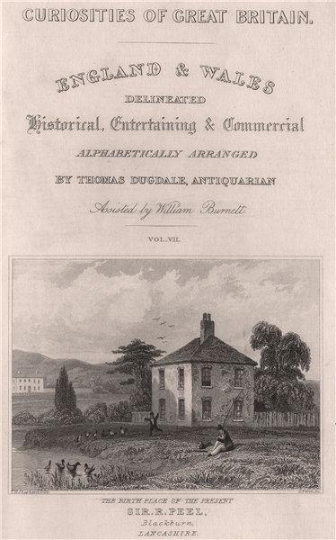 Associate Product Birthplace of the present Sir. Robert Peel, Blackburn, Lancashire. DUGDALE 1845