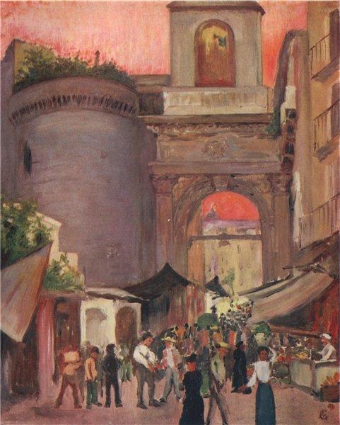 Associate Product NAPOLI. 'Porto Capuana, Naples' by Augustine Fitzgerald. Naples 1904 old print