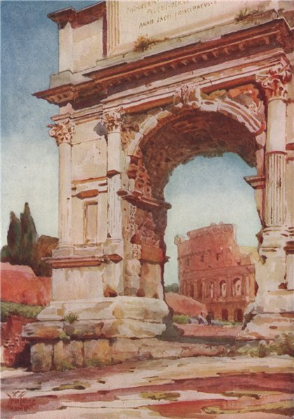 Associate Product ROMA. 'The Arch of Titus, Rome' by William Wiehe Collins. Rome 1911 old print