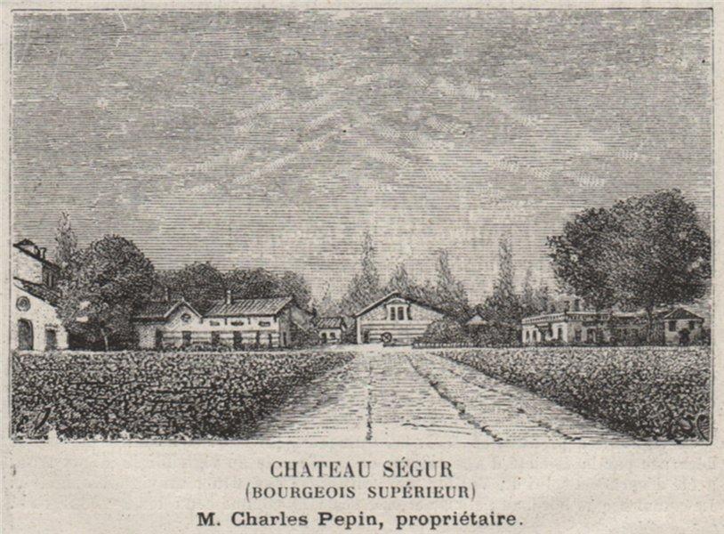 Associate Product MÉDOC. PAREMPUYRE. Chateau Ségur (Bourgeois Supérieur). Pepin. SMALL 1908