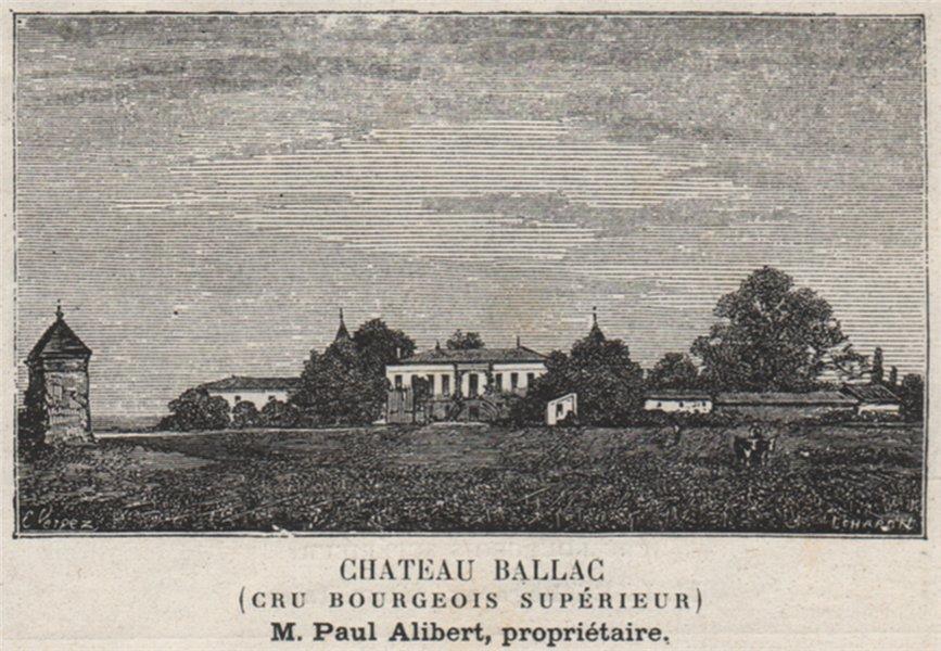 Associate Product MÉDOC. SAINT-LAURENT. Chateau Ballac (Cru Bourgeois Supérieur). SMALL 1908