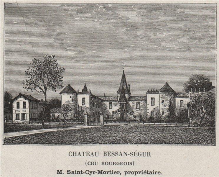 Associate Product MÉDOC. CIVRAC. Chateau Bessan-Ségur (Cru Bourgeois). Bordeaux. SMALL 1908