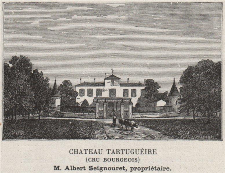 Associate Product MÉDOC. PRIGNAC. Chateau Tartuguèire (Cru Bourgeois). Seignouret. SMALL 1908