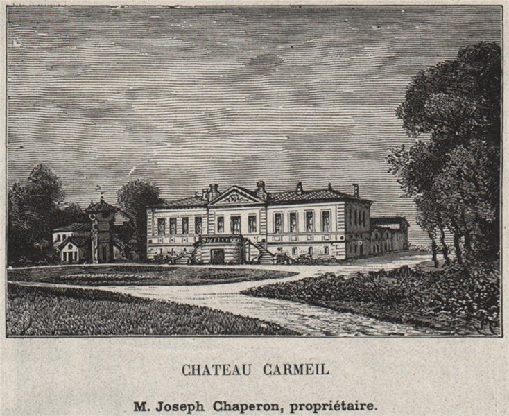 Associate Product MÉDOC. ILES DE LA GIRONDE. Chateau Carmeil. Chaperon. Bordeaux. SMALL 1908