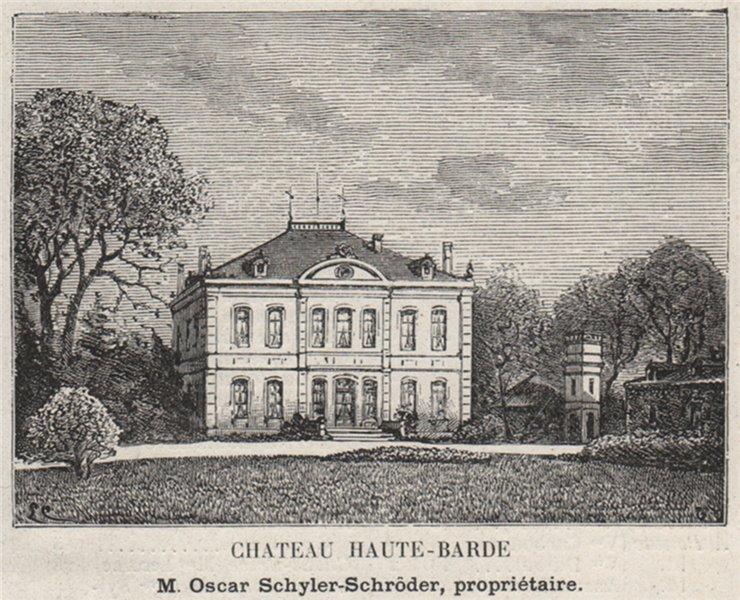 Associate Product GRAVES. VILLENAVE-D'ORNON. Chateau Haute-Barde. Schyler-Schröder. SMALL 1908