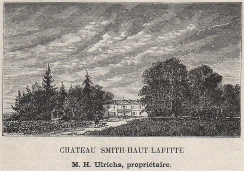 Associate Product GRAVES. MARTILLAC. Chateau Smith-Haut-Lafitte. Ulrichs. Bordeaux. SMALL 1908