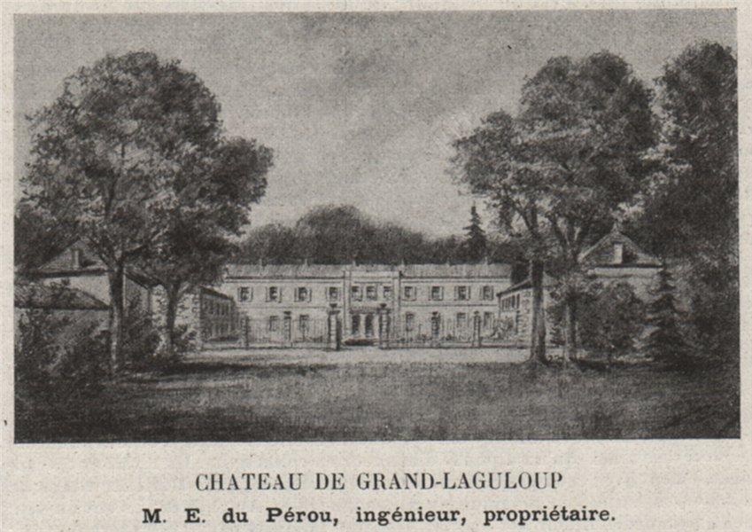 Associate Product GRAVES. SAUCATS. Chateau de Grand-Laguloup. Pérou. Bordeaux. SMALL 1908 print