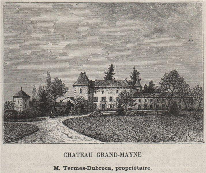 Associate Product SAINT-ÉMILIONNAIS. SAINT-ÉMILION. Chateau Grand-Mayne. Bordeaux. SMALL 1908