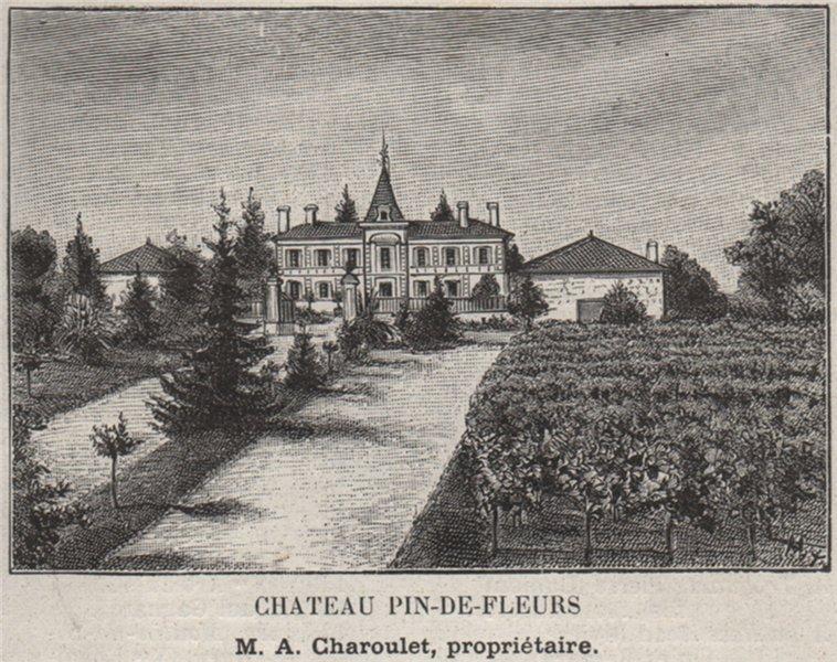 Associate Product SAINT-ÉMILIONNAIS. SAINT-ÉMILION. Chateau Pin-de-Fleurs. Charoulet. SMALL 1908