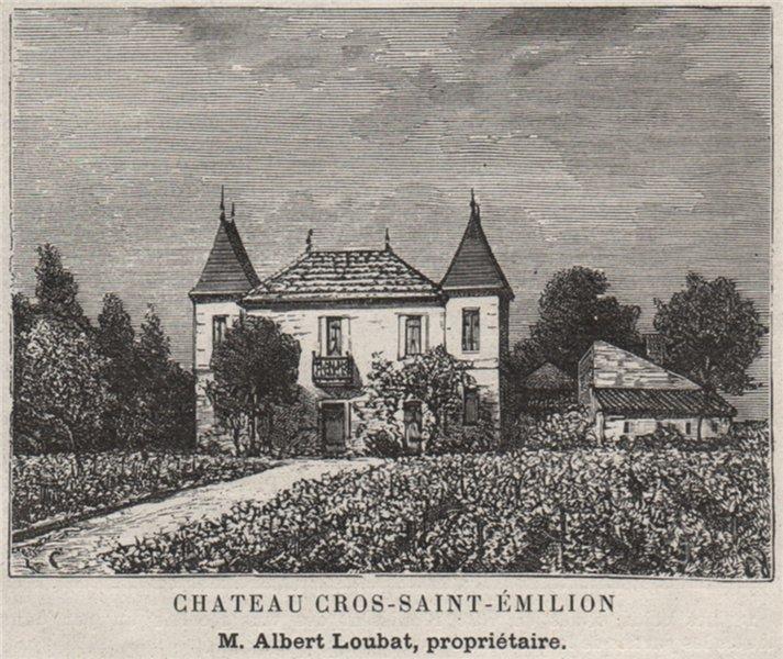 SAINT-ÉMILIONNAIS. SAINT-ÉMILION. Chateau Cros-Saint-Émilion. Loubat. SMALL 1908