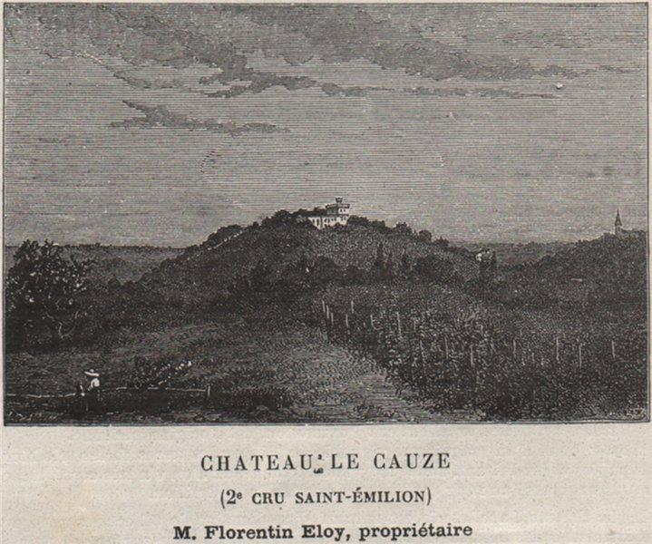 Associate Product SAINT-CHRISTOPHE-DES-BARDES. Chateau le Cauze (2e Cru Saint-Émilion). SMALL 1908