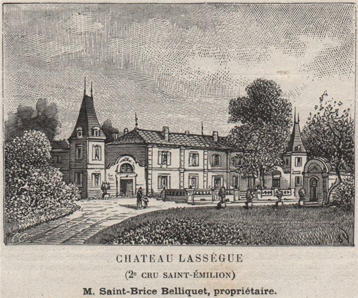 Associate Product Chateau Lassègue (2e Cru Saint-Émilion). Belliquet. Bordeaux. SMALL 1908 print