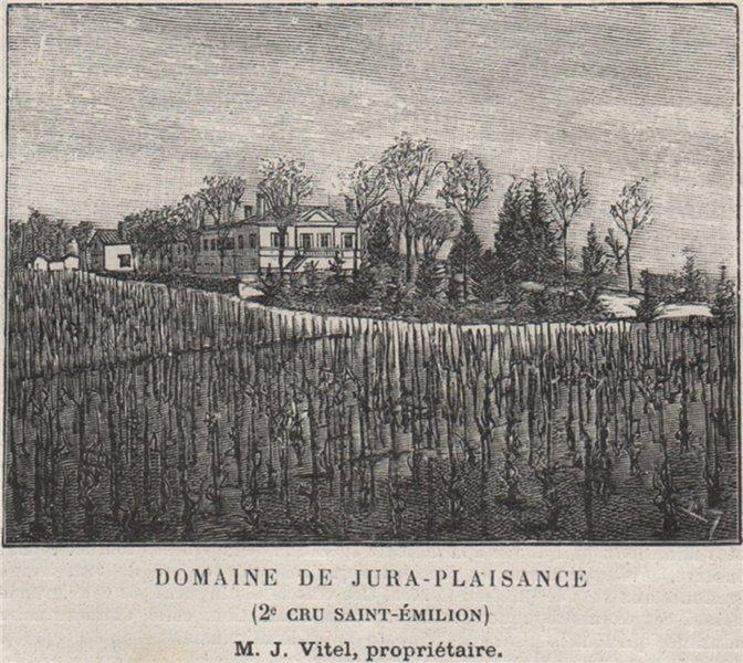Associate Product Domaine de Jura-Plaisance (2e Cru Saint-Émilion). Vitel. Bordeaux. SMALL 1908