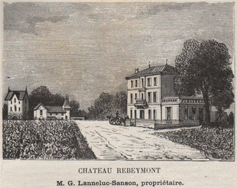 Associate Product BOURGEAIS. BOURG. Chateau Rebeymont. Lanneluc-Sanson. Bordeaux. SMALL 1908