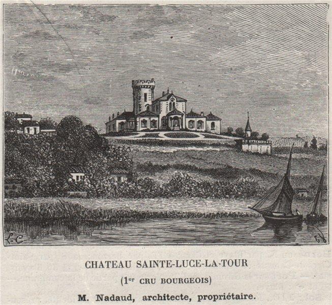 Associate Product BLAYAIS. BLAYE. Chateau Sainte-Luce-la-Tour (1er Cru Bourgeois). SMALL 1908