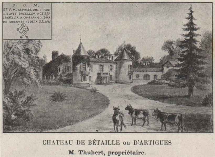 Associate Product ENTRE-DEUX-MERS. ARTIGUES. Chateau de Bétaille ou d'Artigues. SMALL 1908 print