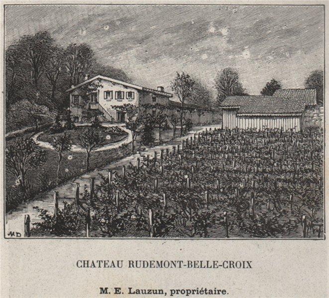 Associate Product ENTRE-DEUX-MERS. FLOIRAC. Chateau Rudemont-Belle-Croix. Lauzun. SMALL 1908