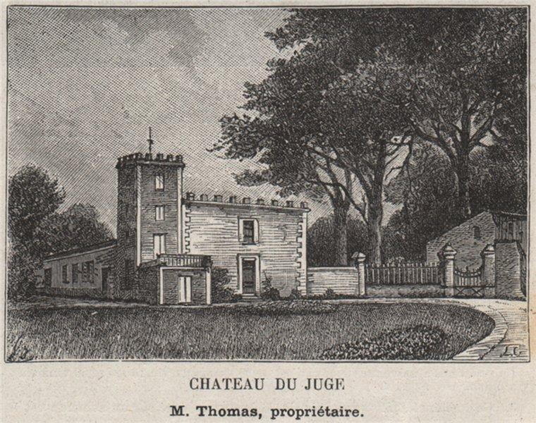 Associate Product ENTRE-DEUX-MERS. HAUX. Chateau du Juge. Thomas. Bordeaux. SMALL 1908 old print