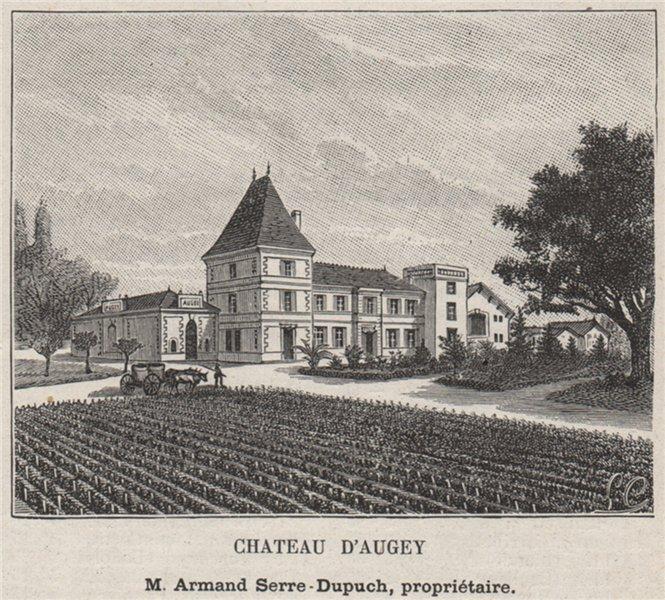 Associate Product ENTRE-DEUX-MERS. BLASIMON ET CASEVERT. Chateau d'Augey. Serre-Dupuch. SMALL 1908