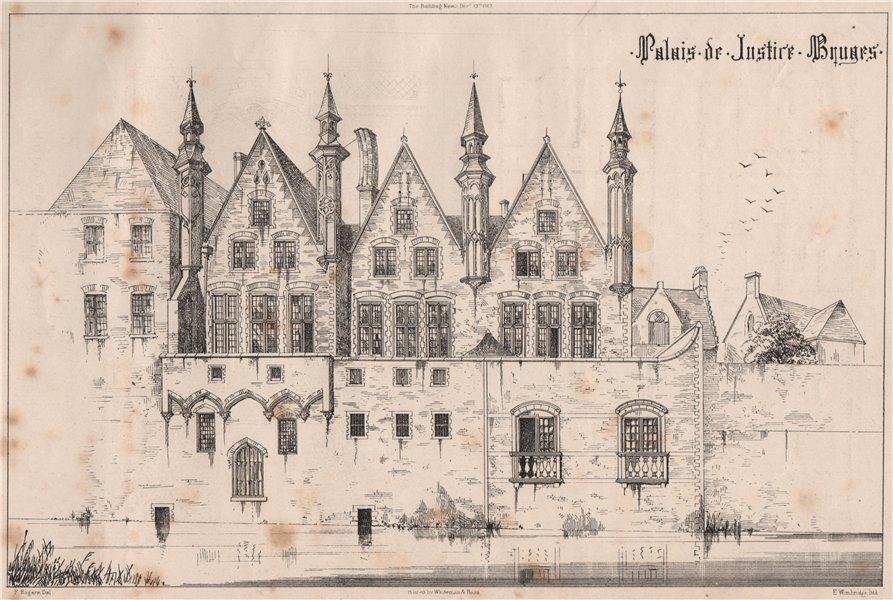 Associate Product Palais de Justice, Bruges. Belgium 1867 old antique vintage print picture