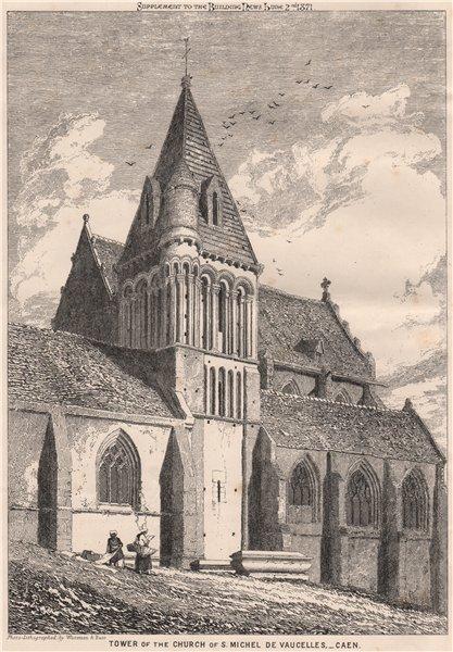 Associate Product Tower of the Church of St. Michel de Vaucelles, Caen. Calvados 1871 old print