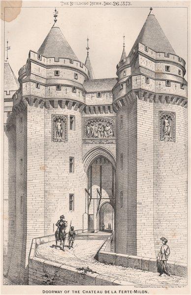 Associate Product Doorway of the Chateau de la Ferte-Milon. Aisne 1873 old antique print picture