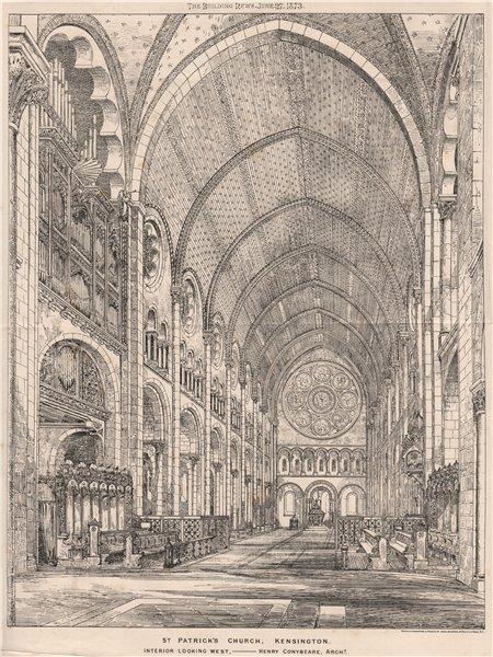 St. Patrick's Church, Kensington. Henry Conybeare Architect 1873 old print