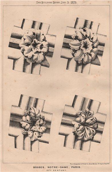 Associate Product Bosses, Notre-Dame, Paris; 13th Century 1873 old antique vintage print picture