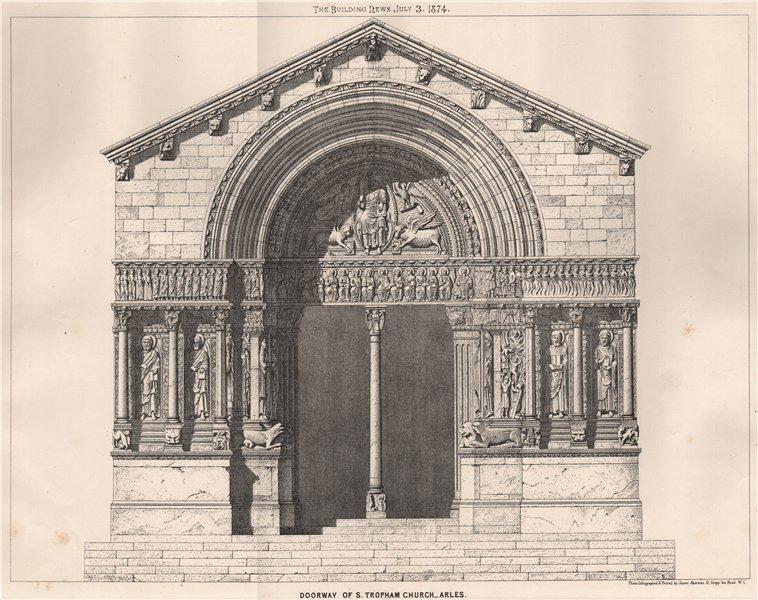 Associate Product Doorway of St. Tropham Church, Arles. Bouches-du-Rhône 1874 old antique print