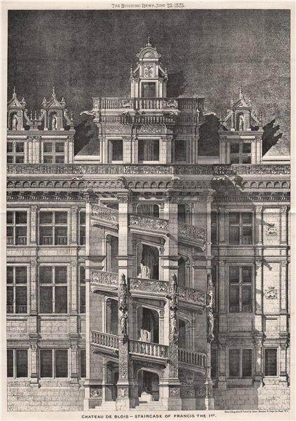 Associate Product Chateau de Blois - Staircase of Francis the 1st. Loir-et-Cher 1875 old print
